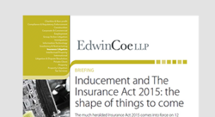 Inducement and The Insurance Act 2015: the shape of things to come