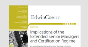 Implications of the extended Senior Managers and Certification Regime