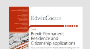 Brexit – Permanent Residence and Citizenship applications