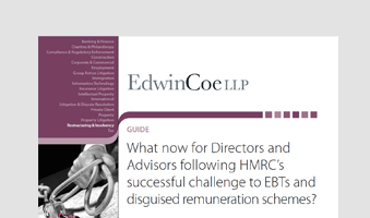 What now for Directors and Advisors following HMRC's successful challenge to EBTs and disguised remuneration schemes?