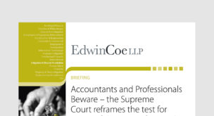 Accountants and Professionals Beware – the Supreme Court reframes the test for scope of duty in professional negligence claims